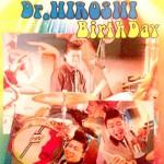 ★4月20日(月) は Dr.Hiroshi Birthday!!